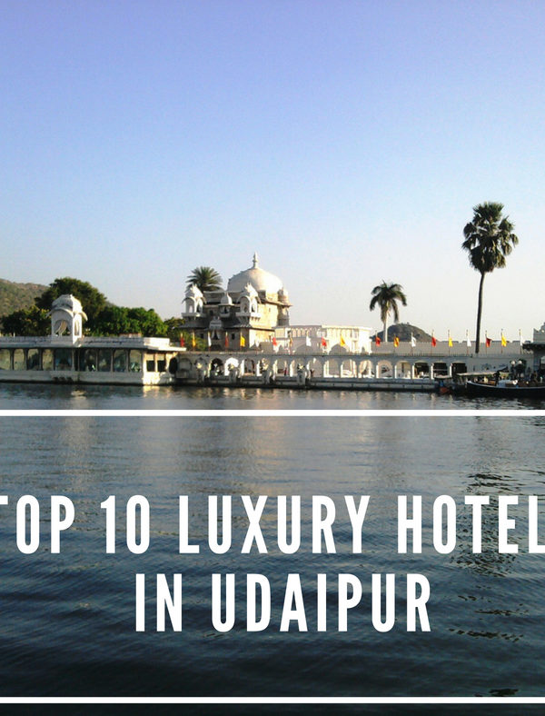 Top 10 luxury hotels in Udaipur